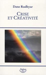 Dane Rudhyar - Crise et créativité.