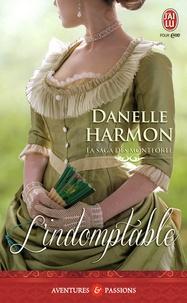 Danelle Harmon - La saga des Montforte Tome 1 : L'indomptable.