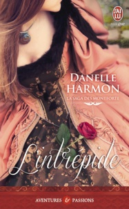 Danelle Harmon - La saga des Montforte Tome 3 : L'intrépide.
