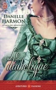 Danelle Harmon - La saga des Montforte Tome 4 : Le diabolique.