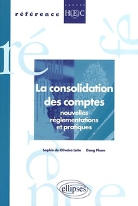 La consolidation des comptes. Nouvelles réglementations et pratiques - Dang Pham |