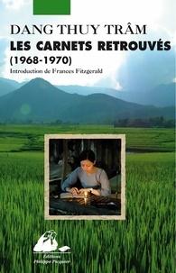 Dang Thuy Trâm - Les carnets retrouvés (1968-1970).