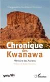 Dangaladima Issa-Danni Soumana - Chronique des Kwanawa - Mémoire des Anciens.