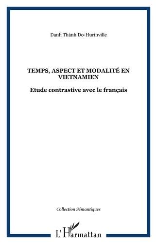 Danh Thành Do-Hurinville - Temps, aspect et modalité en vietnamien - Etude contrastive avec le français.