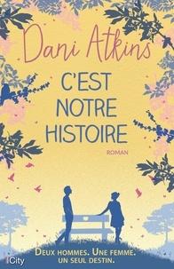 Dani Atkins - C'est notre histoire.