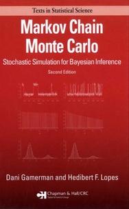 Dani Gamerman et Hedibert F Lopes - Markov Chain Monte Carlo - Stochastic Simulation for Bayesian Inference.