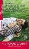 Dani Wade et Christine Rimmer - Le manège du désir - Une épouse de papier - La belle mystérieuse.