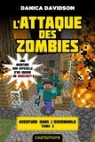 Danica Davidson - Aventure dans l'Overworld Tome 2 : L'attaque des zombies.