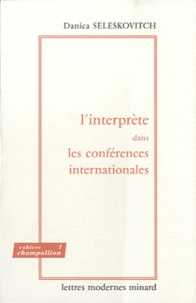 Danica Seleskovitch - L'interprète dans les conférences internationales - Problèmes de langage et de communication.