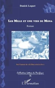 Danick Loquet - Les mille et une vies de Mona.