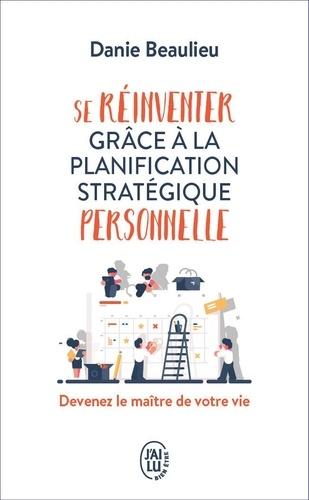 Se réinventer grâce à la planification stratégique personnelle. Devenez le maître de votre vie