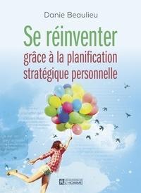 Danie Beaulieu - Se réinventer grâce à la planification stratégique personnelle.