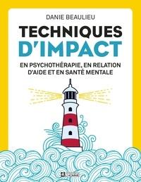 Danie Beaulieu - Techniques d'impact en psychothérapie, en relation d'aide et en santé mentale.