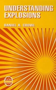 Daniel A. Crowl - Understanding Explosions.