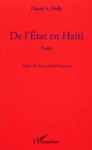 Daniel A Holly - De l'état en Haïti.
