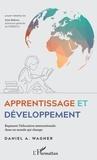 Daniel-A Wagner - Apprentissage et développement - Repenser l'éducation internationale dans un monde qui change.