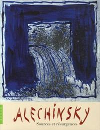 Daniel Abadie - Alechinsky - Sources et résurgences.