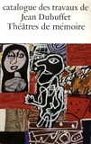 Daniel Abadie - Catalogue des travaux de Jean Dubuffet - Tome 32, Théâtres de mémoire.