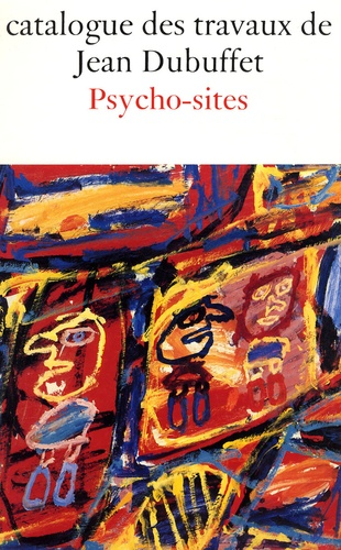Daniel Abadie - Catalogue des travaux de Jean Dubuffet - Tome 34, Psycho-sites.