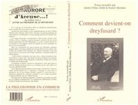 Daniel Aberdam et Janine Chêne - Comment devient-on dreyfusard ? - [actes du colloque, Université Pierre Mendès France, Grenoble, 1994].