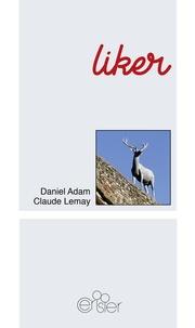 Daniel Adam et Claude Lemay - Liker.