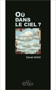 Daniel Adam - Où dans le ciel ?.