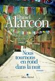Daniel Alarcón - Nous tournons en rond dans la nuit.