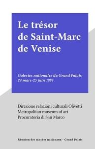 Daniel Alcouffe et Margaret E. Frazer - Le trésor de Saint-Marc de Venise - Galeries nationales du Grand Palais, 24 mars-25 juin 1984.