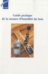 Daniel Aléon et Jean Perez - Guide pratique de la mesure d'humidité du bois.