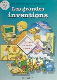 Daniel Alibert-Kouraguine et Monique Gorde - Les grandes inventions.