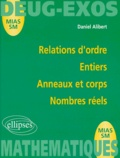 Daniel Alibert - Relations d'ordre, entiers, anneaux et corps, nombres réels.