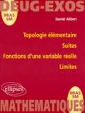 Daniel Alibert - Topologie élémentaire, suites, fonctions d'une variable réelle, limites.