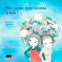 Daniel Allaire et Oreli Gouel - Mais où est donc tombée la lune ?.