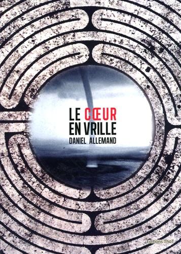 Daniel Allemand - Le coeur en vrille.