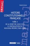 Daniel Amson - Histoire constitutionnelle française - Tome 3 De la mort de Louis XVIII à l'installation du nouveau régime (1824-1830).