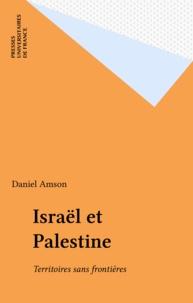 Daniel Amson - Israël et Palestine - Territoires sans frontières.