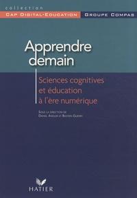 Daniel Andler et Bastien Guerry - Apprendre demain - Sciences cognitives et éducation à l'ère numérique.