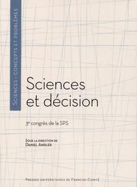 Daniel Andler - Sciences et décision - 3e congrès de la SPS.