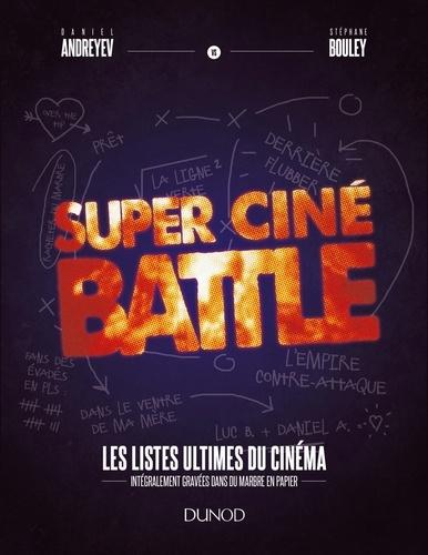 Daniel Andreyev et Stéphane Bouley - Super Ciné Battle - Le livre des listes ultimes du cinéma.