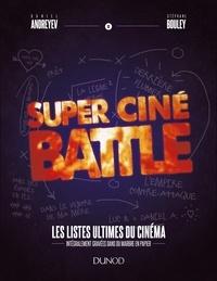 Daniel Andreyev et Stéphane Bouley - Super Ciné Battle - Les listes ultimes du cinéma.