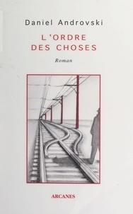Daniel Androvski et Pascale Laurent - L'ordre des choses.
