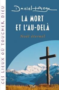 Daniel-Ange - La mort et l'au-delà - Noël éternel.