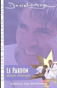 Daniel-Ange - Le pardon divine chirurgie.
