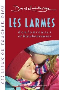 Daniel-Ange - Les larmes - Douloureuses et glorieuses.