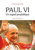 Daniel-Ange - Paul VI, un regard prophétique - Pack en 2 volumes : Tome 1, Un amour qui se donne ; Tome 2, L'éternelle Pentecôte.