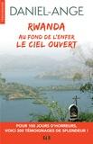 Daniel-Ange - Rwanda, au fond de l'enfer le Ciel ouvert.