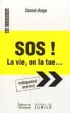 Daniel Ange - SOS ! La vie, on la tue....
