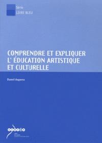 Daniel Anguera - Comprendre et expliquer l'éducation artistique et culturelle. 1 Cédérom