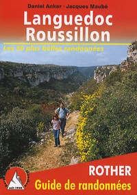 Daniel Anker et Jacques Maubé - Languedoc-Roussillon - 50 randonnées sélectionnées dans l'arrière-pays et sur la côte.