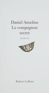 Daniel Anselme - Le compagnon secret.